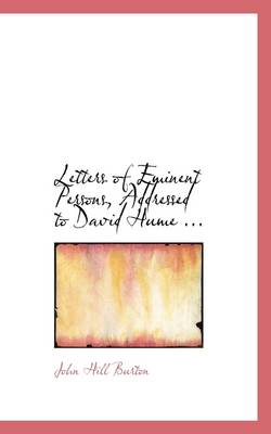 Letters of Eminent Persons, Addressed to David Hume