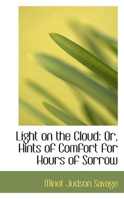 Light on the Cloud: Or, Hints of Comfort for Hours of Sorrow