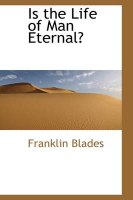 Is the Life of Man Eternal
