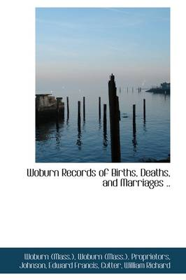 Woburn Records of Births, Deaths, and Marriages
