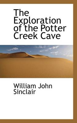 The Exploration of the Potter Creek Cave