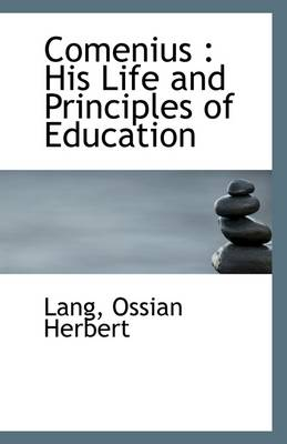 Comenius: His Life and Principles of Education