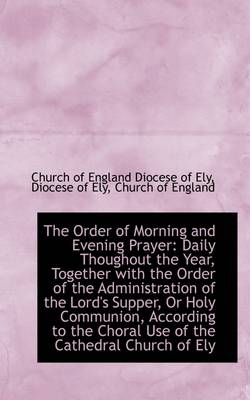 The Order of Morning and Evening Prayer: Daily Thoughout the Year, Together with the Order
