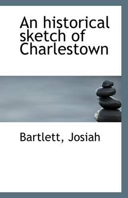 An Historical Sketch of Charlestown