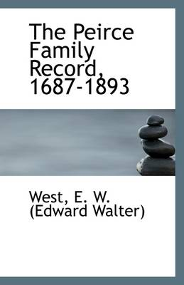 The Peirce Family Record, 1687-1893