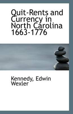 Quit-Rents and Currency in North Carolina 1663-1776