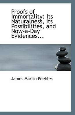 Proofs of Immortality: Its Naturalness, Its Possibilities, and Now-A-Day Evidences...