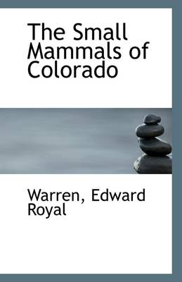 The Small Mammals of Colorado