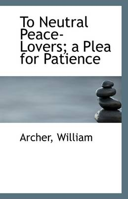 To Neutral Peace-Lovers: A Plea for Patience