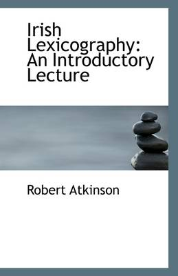 Irish Lexicography: An Introductory Lecture