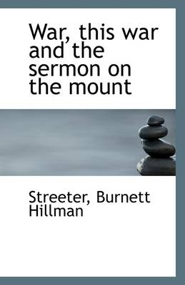 War, This War and the Sermon on the Mount
