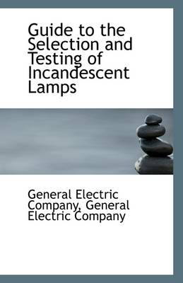 Guide to the Selection and Testing of Incandescent Lamps
