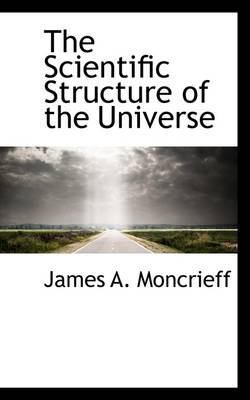 The Scientific Structure of the Universe