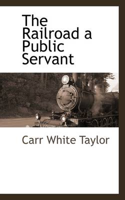 The Railroad a Public Servant
