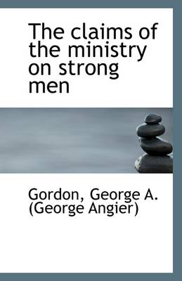 The Claims of the Ministry on Strong Men