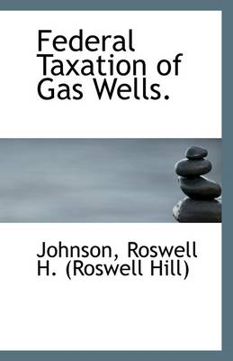 Federal Taxation of Gas Wells