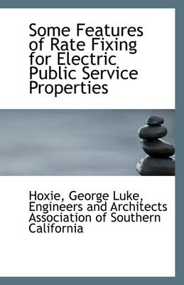 Some Features of Rate Fixing for Electric Public Service Properties