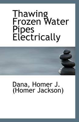 Thawing Frozen Water Pipes Electrically