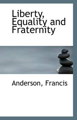 Liberty Equality and Fraternity
