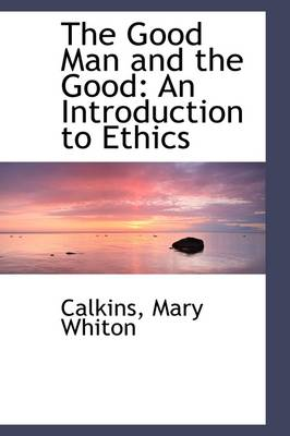 The Good Man and the Good: An Introduction to Ethics
