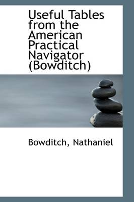 Useful Tables from the American Practical Navigator Bowditch