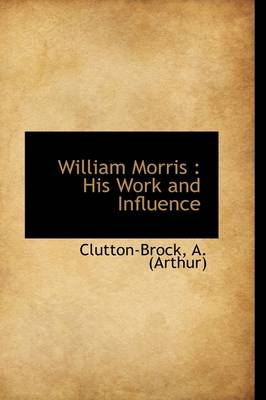 William Morris: His Work and Influence