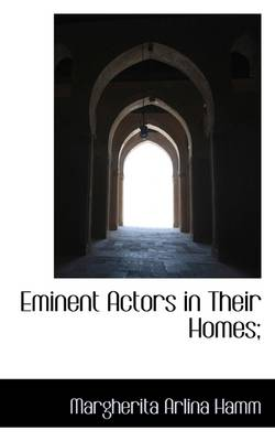 Eminent Actors in Their Homes;