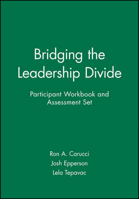Bridging the Leadership Divide Participant Workbook and Assessment Set