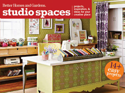 Studio Spaces: Projects, Inspiration & Ideas for Your Creative Place