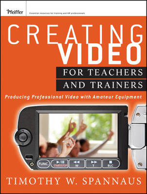 Creating Video for Teachers and Trainers: Producing Professional Video with Amateur Equipment