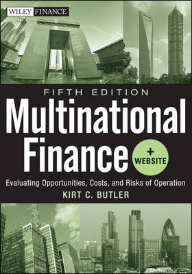 Multinational Finance, Fifth Edition: Evaluating Opportunities, Costs, and Risks of Operations