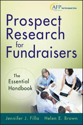 Prospect Research for Fundraisers: The Essential Handbook