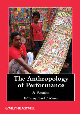 The Anthropology of Performance: A Reader