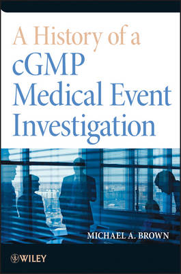 A History of a cGMP Medical Event Investigation