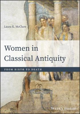 Women in Classical Antiquity: From Birth to Death