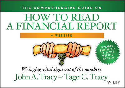The Comprehensive Guide on How to Read a Financial Report: Wringing Vital Signs Out of the Numbers + Website