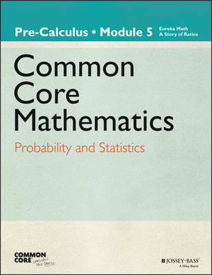 Eureka Math, A Story of Functions: Pre-Calculus, Module 5: Probability and Statistics