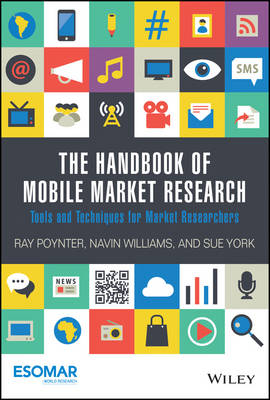 The Handbook of Mobile Market Research: Tools and Techniques for Market Researchers
