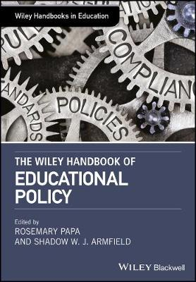 The Wiley Handbook of Educational Policy