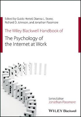 The Wiley Blackwell Handbook of the Psychology of the Internet at Work