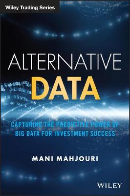 Alternative Data: Capturing the Predictive Power of Big Data for Investment Success