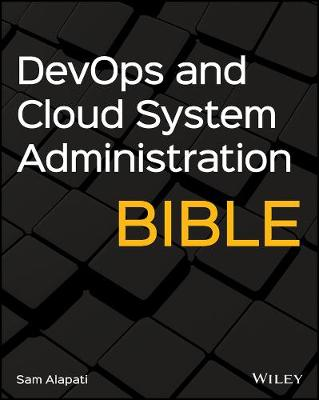 DevOps and Cloud System Administration Bible