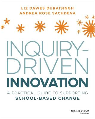 Inquiry-Driven Innovation: A Practice Guide to Supporting School Change