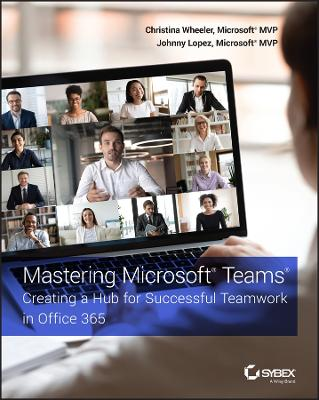 Mastering Microsoft Teams: Creating a Hub for Successful Teamwork in Office 365