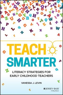 Teach Smarter: Literacy Strategies for Early Childhood Teachers