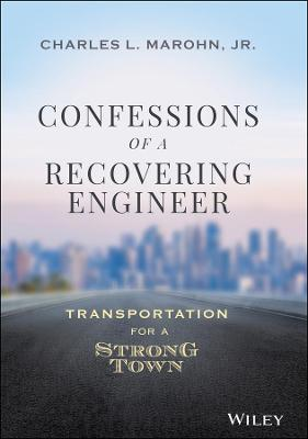 Confessions of a Recovering Civil Engineer: Transportation for a Strong Town