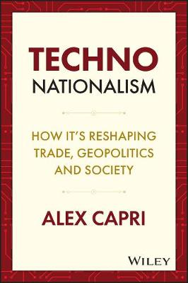 TECHNO-Nationalism: How it's reshaping trade, geopolitics and society