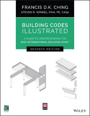 Building Codes Illustrated: A Guide to Understanding the 2021 International Building Code
