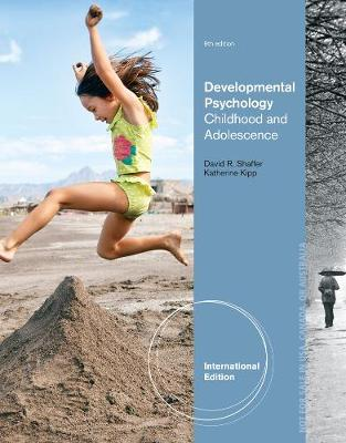 Developmental Psychology: Childhood and Adolescence, International Edition, 9th Edition