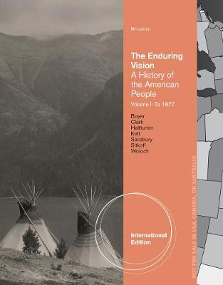 The Enduring Vision: Volume I: To 1877, International Edition